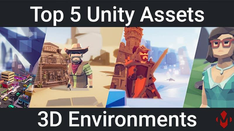 Top 5 Unity Assets – 3D Environments