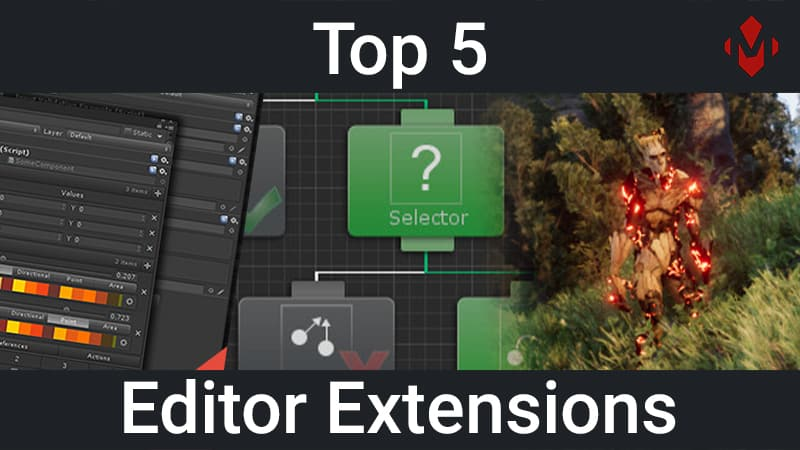 Top 5 Unity Assets – Editor Extensions