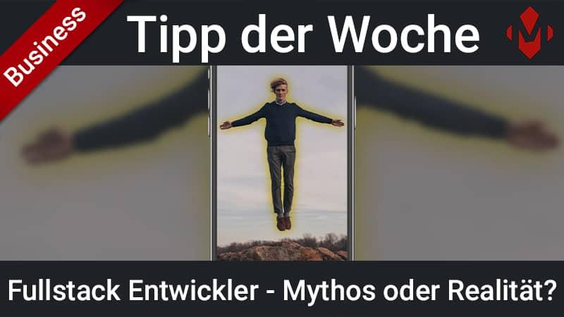 Beitragsbild_Fullstack Entwickler Mythos oder Realität