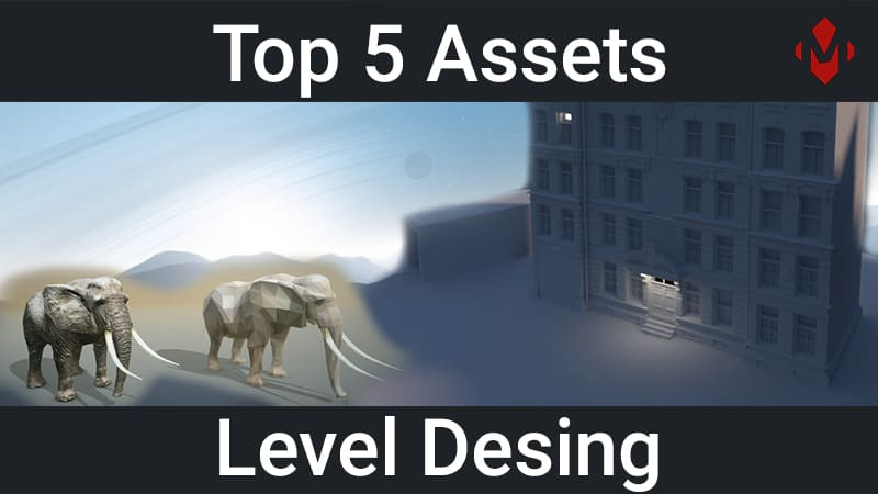 Top 5 Unity Assets – Level Design